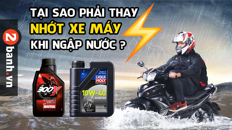 Tại sao phải thay nhớt xe máy khi bị ngập nước chết máy vào mùa mưa - 1