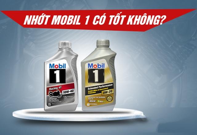 Nhớt Mobil 1 của nước nào? sản xuất ở đâu? chất lượng có tốt không?