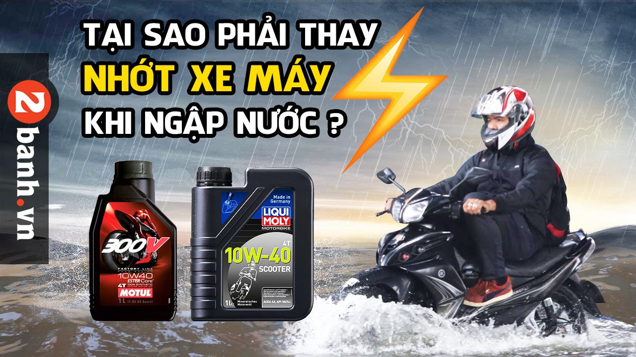 Tại sao phải thay nhớt xe máy khi bị ngập nước chết máy vào mùa mưa?