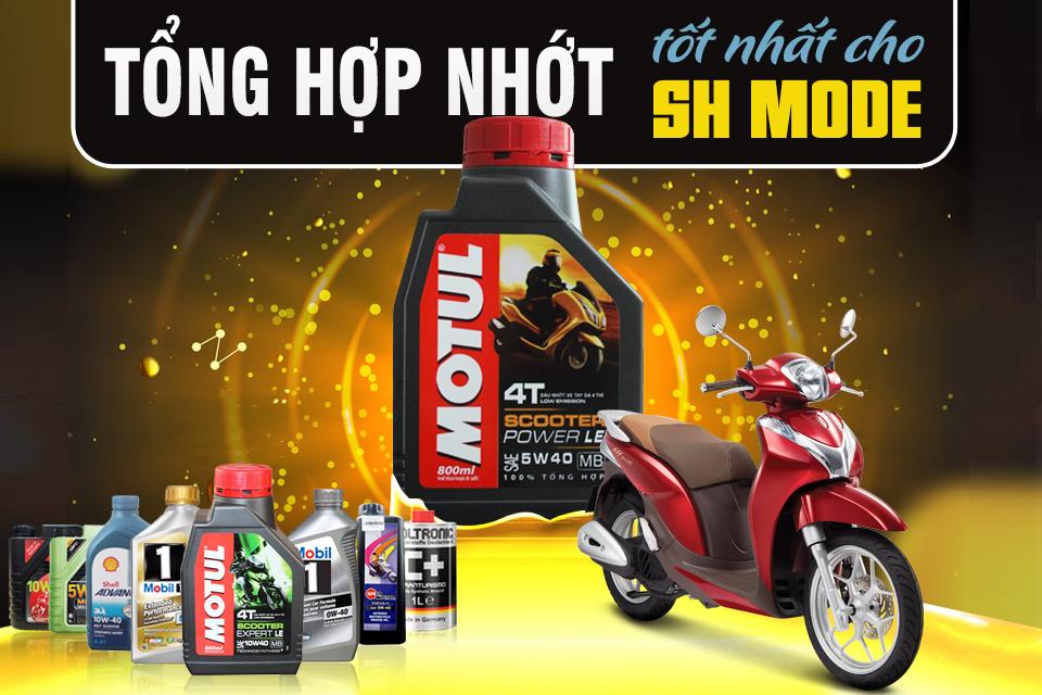Tổng hợp nhớt tốt nhất cho SH Mode dùng loại nào, giá nhớt Honda SH Mode nhiêu ?